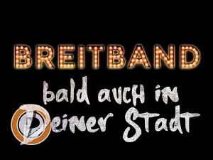 BREITBAND BALD AUCH IN DEINER STADT - be-him CC BY NC ND - BLOG